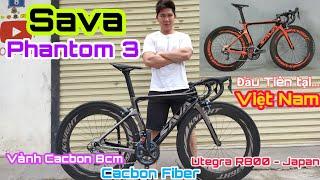 SAVA Phantom 3 đầu tiên tại Việt Nam || Full cacbon Fiber - Vành cacbon 8cm - Group R8000 Japan