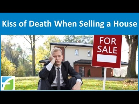 Kiss of Death when Selling a House