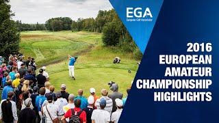 2016 European Amateur Championship - Highlights Programme