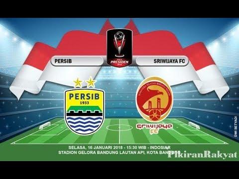 Persib Vs Sriwijaya Piala Presiden 2018 Youtube