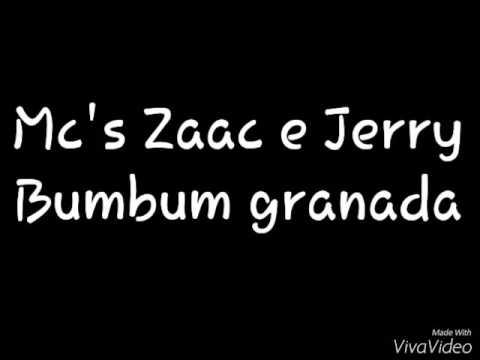 Mc zaac e Mc jerry-Bumbum Granada(letra)