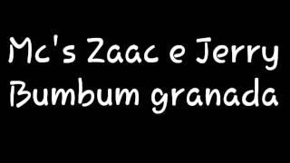 Mc zaac e Mc jerry Bumbum Granada letra
