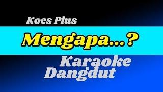 Koes Plus   Mengapa   Karaoke Dangdut