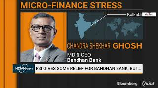 How Does Bandhan Bank Plan To Utilise The RBI Relief