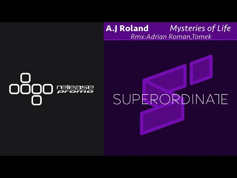 A.J Roland - Mysteries Of Life (Adrian Roman Remix) [Superordinate Music]