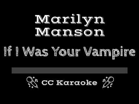 Marilyn Manson   If I Was Your Vampire CC Karaoke Instrumental