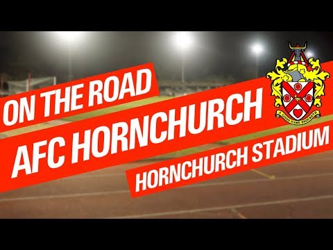 On The Road - AFC HORNCHURCH @ HORNCHURCH STADIUM