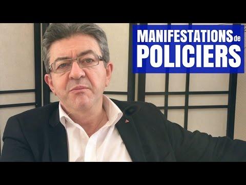 À PROPOS DES MANIFESTATIONS DE POLICIERS - MÉLENCHON