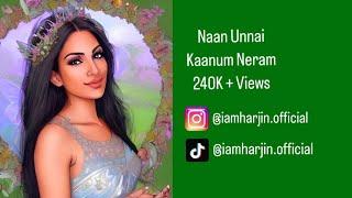 Naan Unnai Kaanum Neram (TAMIL) [Tujh Mein Rab Dikhta Hai] Harjin