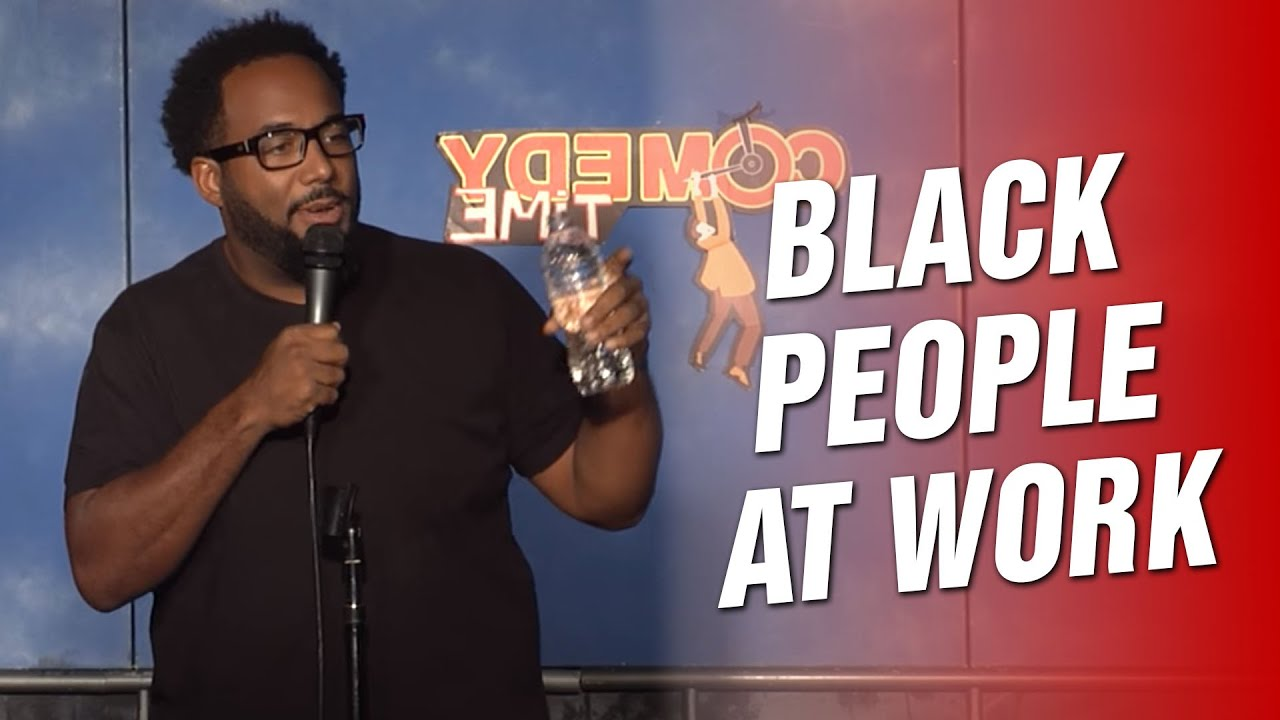 Black People at Work (Stand Up Comedy)