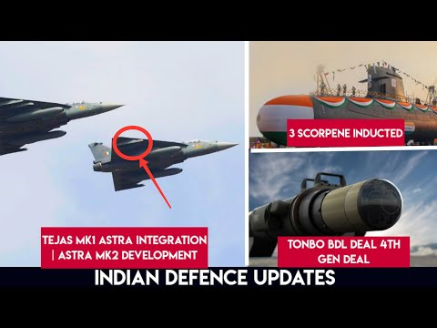 Defence Update : Astra Induction in Tejas | 3rd Scorpene Class Sub Induction | Tonbo - BDL MPATGM .
