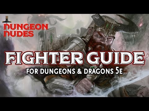 Fighter Guide - Classes In Dungeons And Dragons 5e