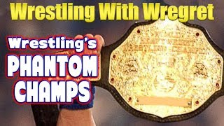 A History of Wrestling's 'Phantom Champions' | Wrestling With Wregret