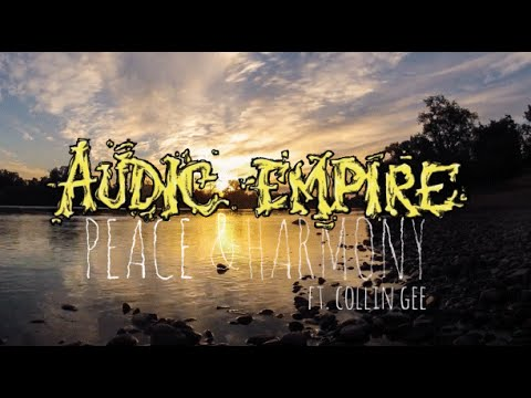 Peace And Harmony Ft. Collin Gee - Audic Empire (Official Video)
