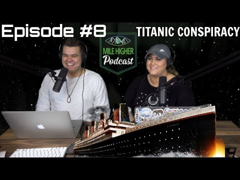 The Titanic Conspiracy - Podcast #8