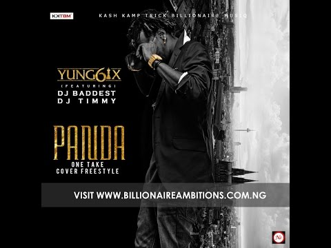 Yung6ix Panda Cover One Take Freestyle (Official Video) ft Baddest DJ Timmy