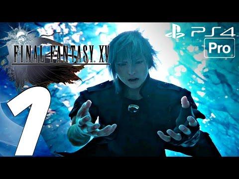 FINAL FANTASY XV - Gameplay Walkthrough Part 1 - Prologue (Full Game) PS4 PRO