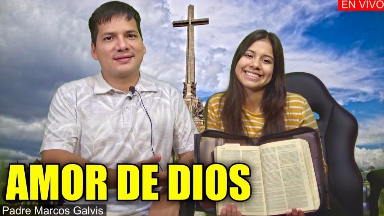 El AMOR de Dios - Padre Marcos Galvis EN VIVO