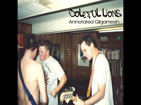 Doleful Lions- Annotated Gilgamesh