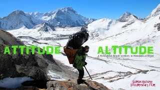 Attitudes In Altitude 2014 II Part One II Nepali Workers In The Himalayan II By Suman Gurung