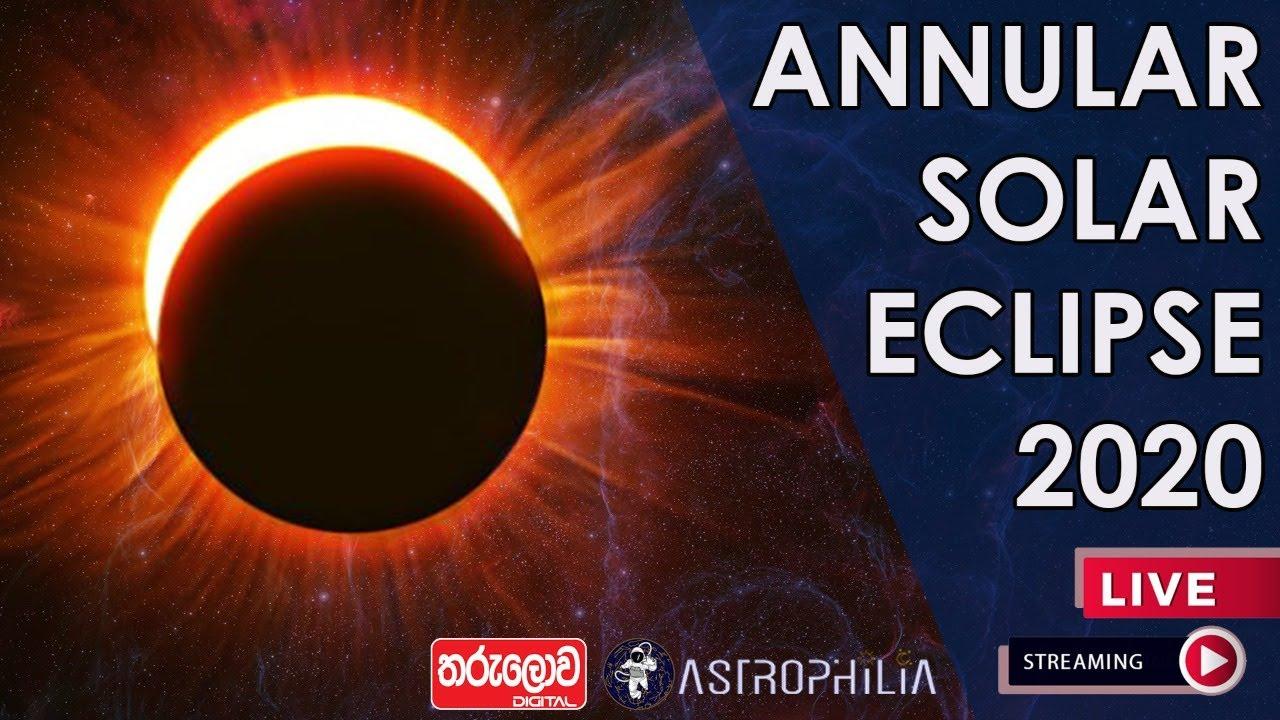 Annular Solar Eclipse Live Stream:June 21,2020