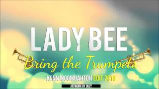 Lady Bee - Bring the Trumpets  ( Xenn Moombahton Edit 2015 )