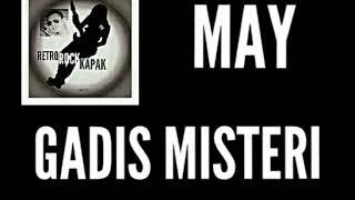 MAY - GADIS MISTERI