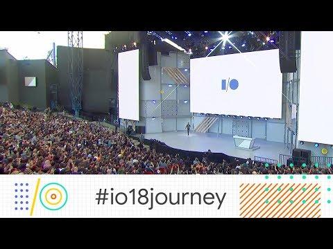 Google I/O 2018 Highlights #io18journey