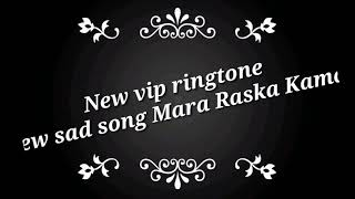 New sad song mara raska kamar new vip top ringtone Gujarati Status new song ringtone