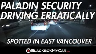 Paladin Security Driving Erratically in East Vancouver; Runs Red Light.
