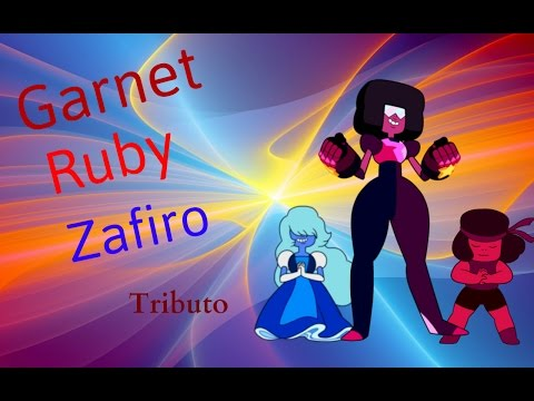Garnet, Ruby Y Zafiro Tributo - Steven Universe