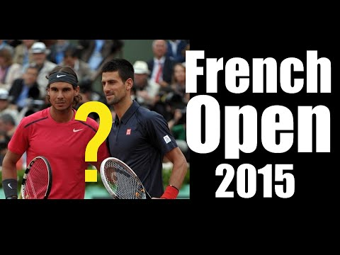 French Open 2015 | Who Will Win? Nadal, Djokovic, Fed?