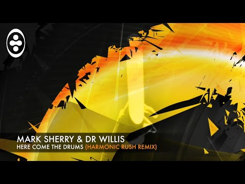 Mark Sherry & Dr Willis - Here Come The Drums (Harmonic Rush Remix) [Outburst Records]