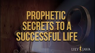 Prophetic Secrets To A Successful Life || Prophetess Lily Java