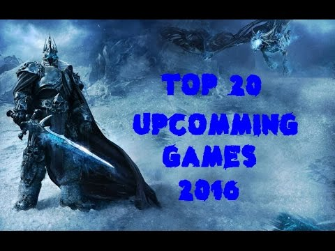 Top 20 Upcoming Games 2015 - 2016