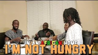 In An African Home: I'm Not Hungry (Clifford Owusu)