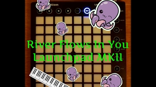 Yiruma River Flows In You Piano Launchpad MKII Cover Project File