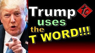 Truthification Chronicles Trump uses the T WORD!!!