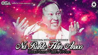Na Rukte Hain Ansoo I Ustad Nusrat Fateh Ali Khan I complete full version I OSA official HD video