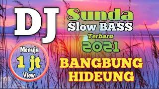 DJ Bangbung Hideung Slow Remix Sunda Full Bass Terbaru 2020