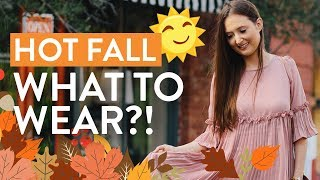 What to wear in FALL when its hot outside? 7 fall outfit ideas for warm weather