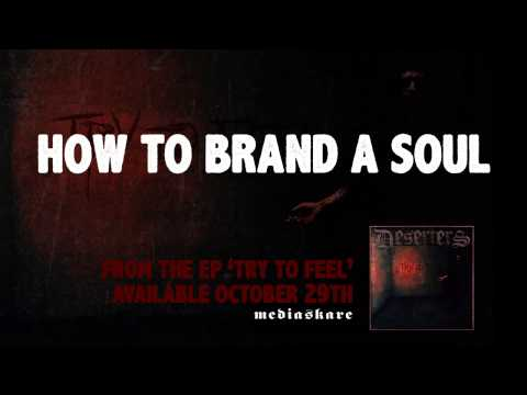 Deserters - How To Brand A Soul