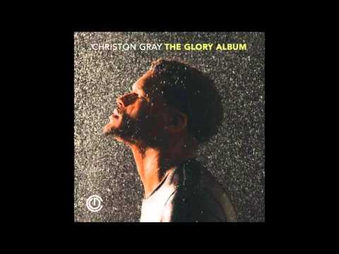 Christon Gray   The Glory Album   04   Afraid with You