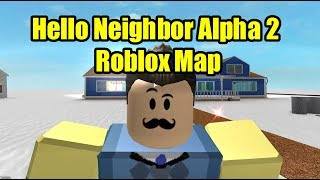 Hello Neighbor Alpha 2 Roblox Map