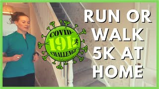 How to Run (or Walk) 5k in Your Home