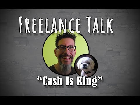 Freelance Talk #4 : Cash Is King