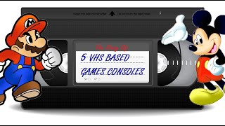 The Story of 5 VHS Based Games Consoles