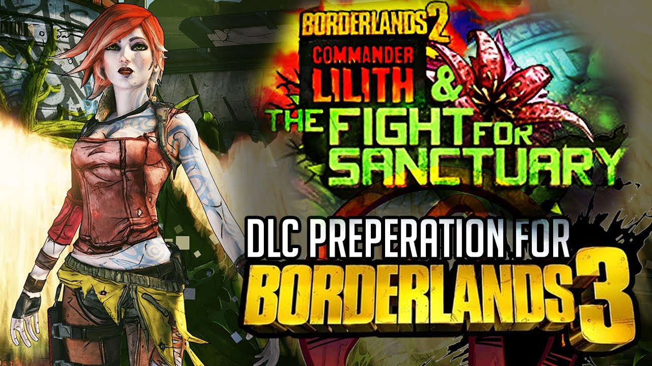 Commander Lilith and the Fight for Sanctuary FREE DLC for Borderlands 2  [Borderlands 3 Prep Story]