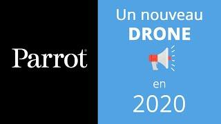 PARROT ANNONCE UN NOUVEAU DRONE POUR L'ÉTÉ