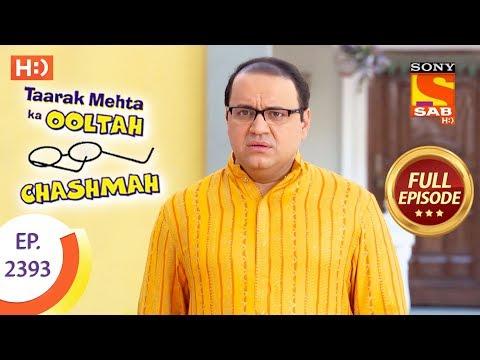 Taarak Mehta Ka Ooltah Chashmah – Ep 2393 – Full Episode – 31st January, 2018